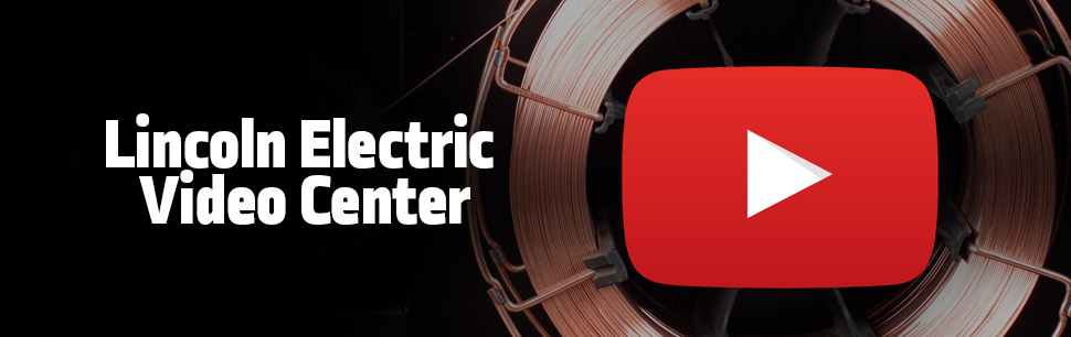 Lincoln Electric - Video Center