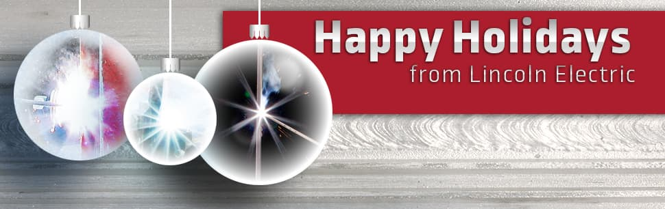 Happy holidays from Lincoln Electric