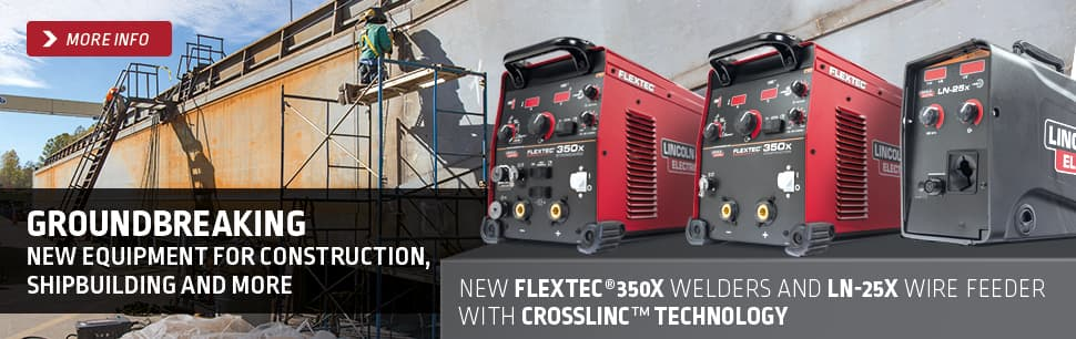New Flextec 350X Welders and LN-25X Wire Feeder with CrossLinc Technology