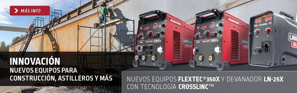 Nuevos Equipos Flextec 350X y Devanador LN-25X con Tecnología CrossLinc