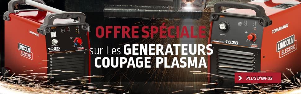 Offre Spéciale sur Les GENERATEURS COUPAGE PLASMA