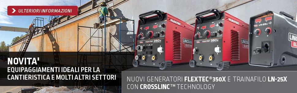 Nuovi Generatori Flextec 350X e trainafilo LN-25X con CrossLinc Technology