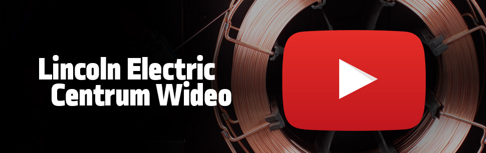 Lincoln Electric - Centrum Wideo