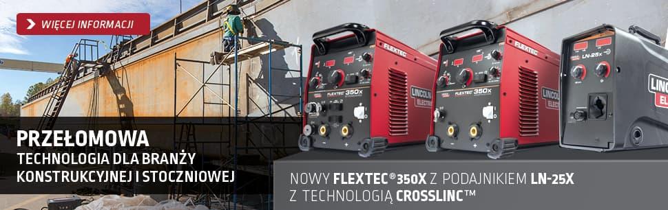 Nowe urządzenia Flextec 350X oraz podajnik LN-25X w Technologii CrossLinc