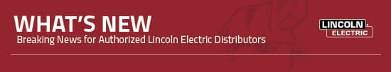 What's New - Breaking News at Lincoln Electric