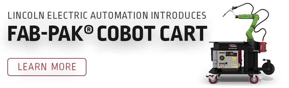 Fab-Pak® Cobot robotic welding system a programmable solution for reducing operating costs and cycle time