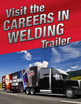 Visit the Careers in Welding Trailer