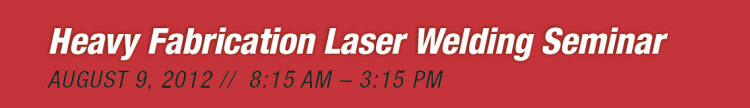 Heavy Fabrication Laser Welding Seminar