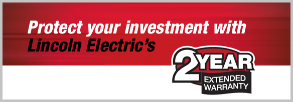 Protect your investment with Lincoln Electric's 2-year extended warranty.