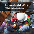 Innershield Welding Guide